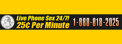 Phone Sex Numbers | 25 Cent Phone Sex 1-888-818-2025